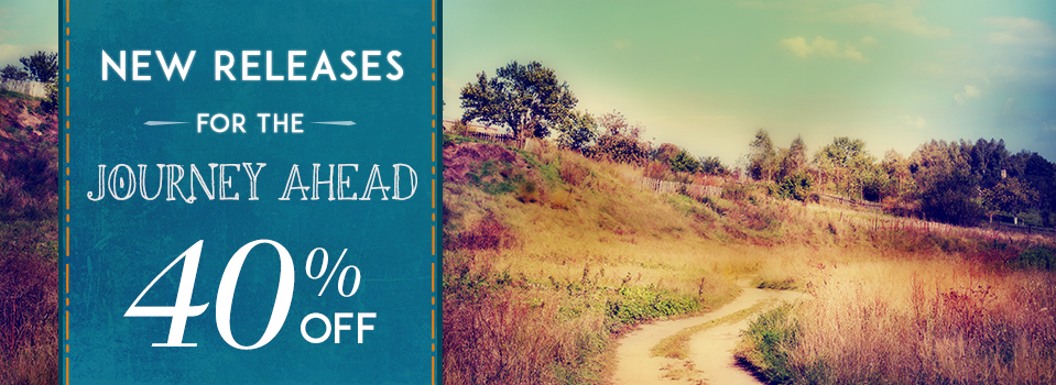 SALE: 40% Off New Releases for the Journey Ahead