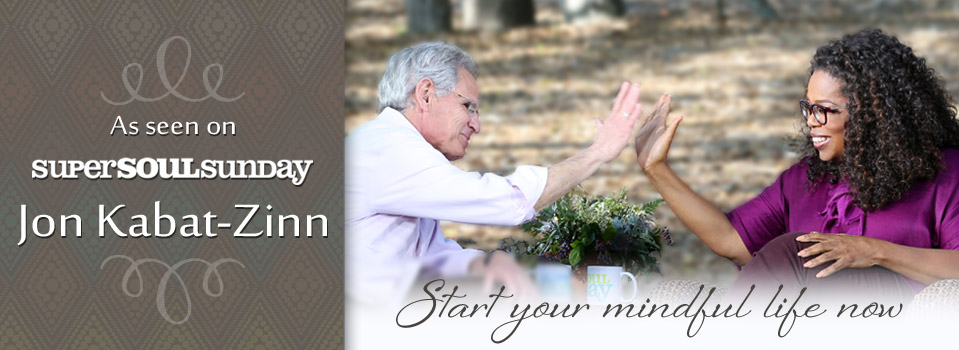 As seen on Super Soul Sunday - Jon Kabat-Zinn