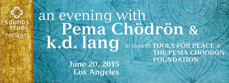 An Evening with Pema Chodron and k.d. lang