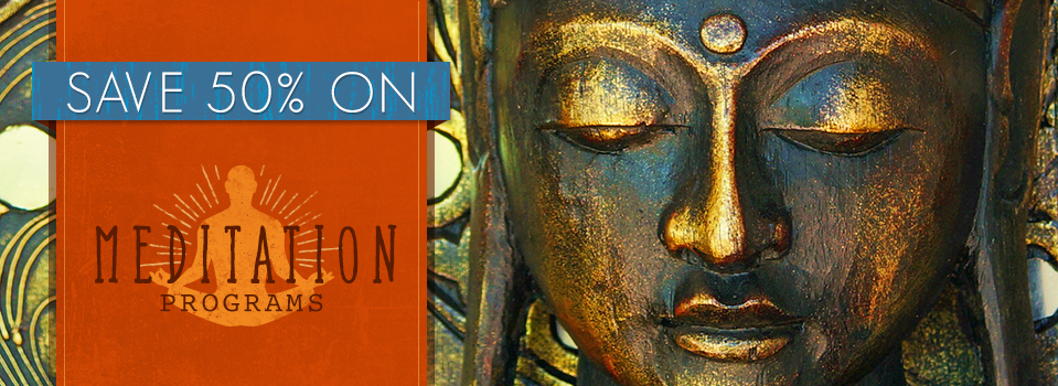 SALE: 50% Off Meditation Programs