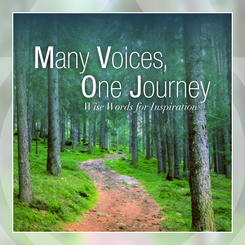 Many Voices, One Journey: Wise Words for Inspiration