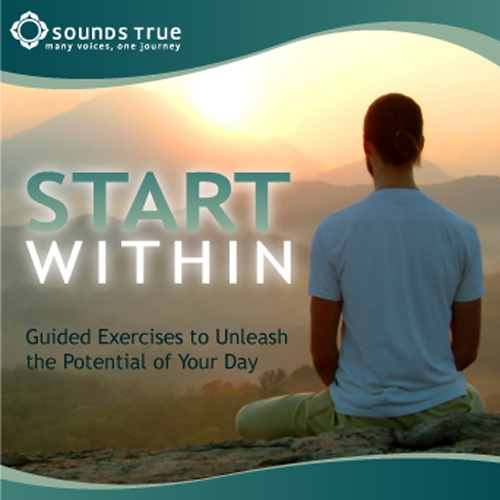 Start Within: Guided Exercises to Unleash the Potential of Your Day