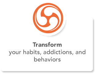 Transform your habits, addictions, and behaviors