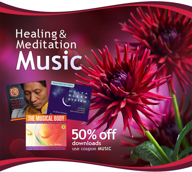 50% off Healing and Meditation Music downloads -- use coupon code MUSIC