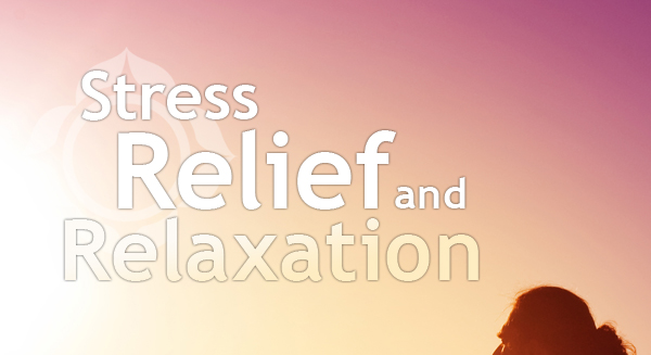 Stress Relief and Relaxation--Save up to 33%