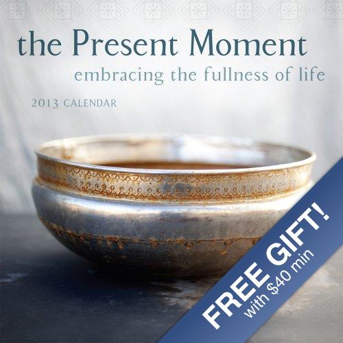 The Present Moment 2013 Wall Calendar