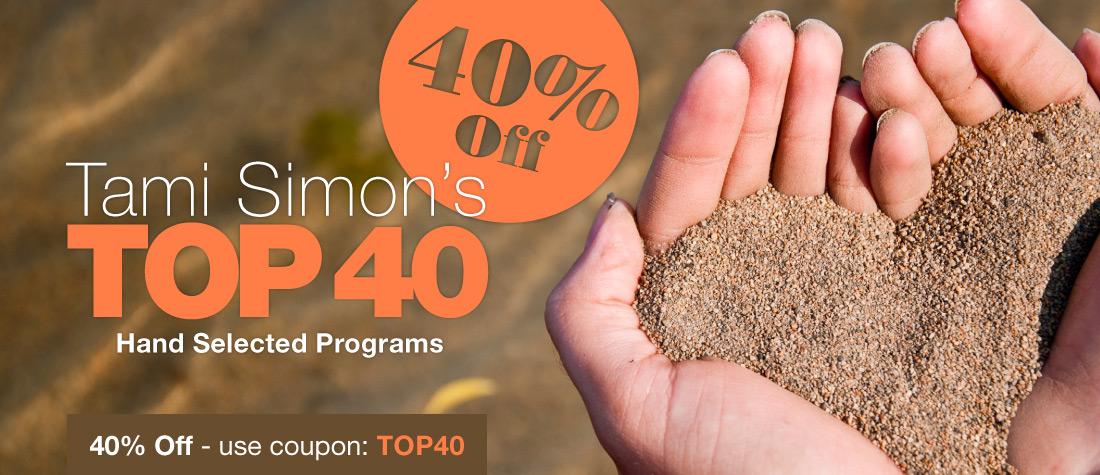 40% Off Tami Simon's Top 40