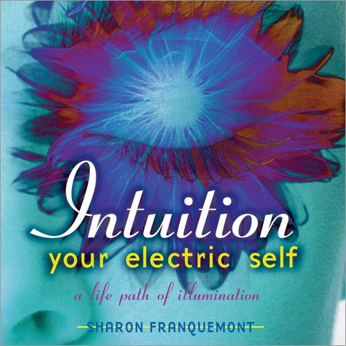 Intuition: Your Electric Self