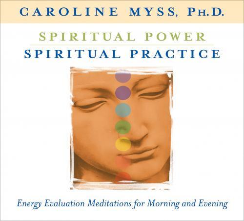 Spiritual Power, Spiritual Practice