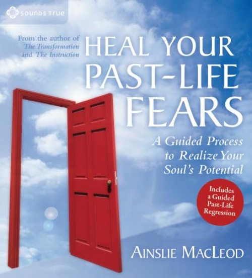Heal Your Past-Life Fears