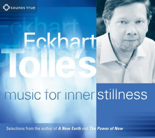 Eckhart Tolles Music for Inner Stillness