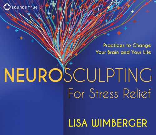Neurosculpting for Stress Relief