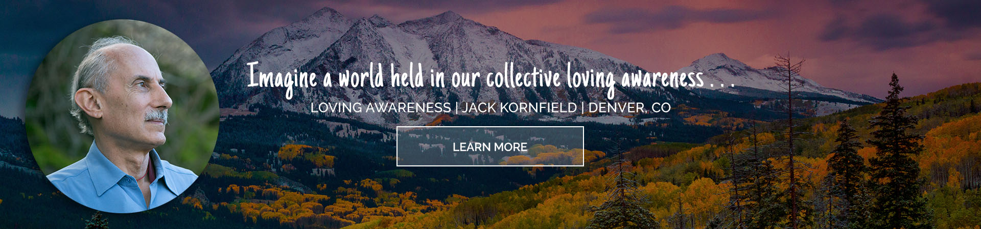 Jack Kornfield Loving Awareness Event