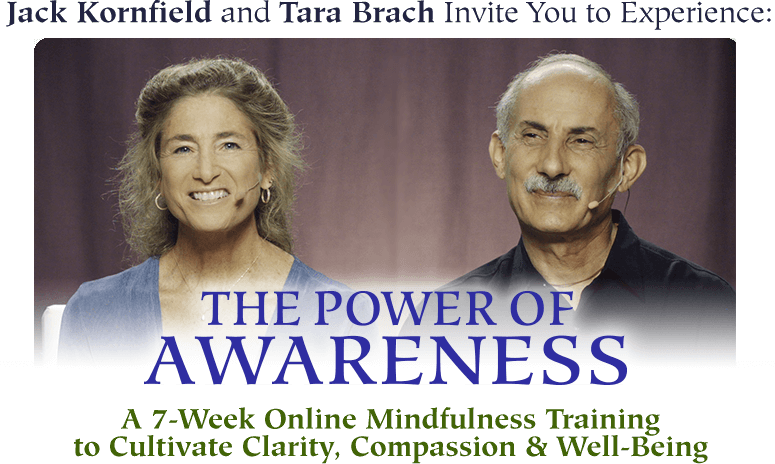 The Power of Awareness with Jack Kornfield and Tara Brach