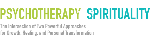 The Psychotherapy and Spirituality Summit: The Intersection of Two Powerful Approaches for Growth, Healing, and Personal Transformation
