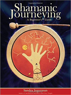 Sandra Ingermans Shamanic Journeying